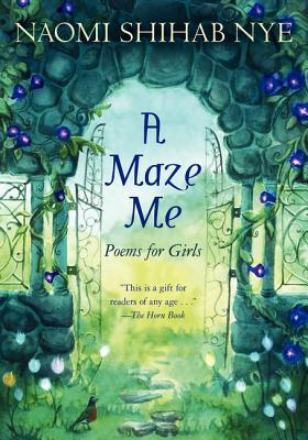 A Maze Me By Nye, Naomi Shihab/ Maher, Terre (ILT)